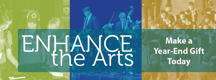 Enhance the Arts! Give Now